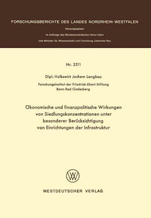 Okonomische und finanzpolitische Wirkungen von Siedlungskonzentrationen unter besonderer Berucksichtigung von Einrichtungen der Infrastruktur