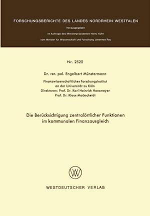 Die Berucksichtigung zentralortlicher Funktionen im kommunalen Finanzausgleich af Engelbert Munstermann