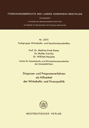 Diagnose- und Prognoseverfahren als Hilfsmittel der Wirtschafts- und Finanzpolitik af Mathias Ernst Kamp