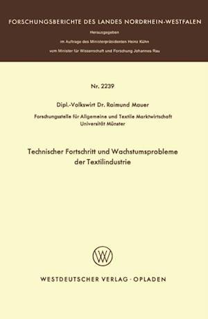Technischer Fortschritt und Wachstumsprobleme der Textilindustrie af Raimund Mauer