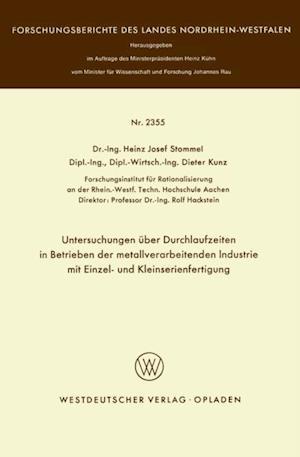 Untersuchungen uber Durchlaufzeiten in Betrieben der metallverarbeitenden Industrie mit Einzel- und Kleinserienfertigung af Heinz Josef Stommel