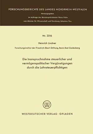 Die Inanspruchnahme steuerlicher und vermogenspolitischer Vergunstigungen durch die Lohnsteuerpflichtigen af Heinrich Lindner