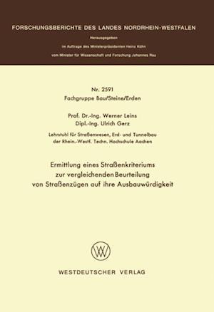 Ermittlung eines Straenkriteriums zur vergleichenden Beurteilung von Straenzugen auf ihre Ausbauwurdigkeit af Werner Leins