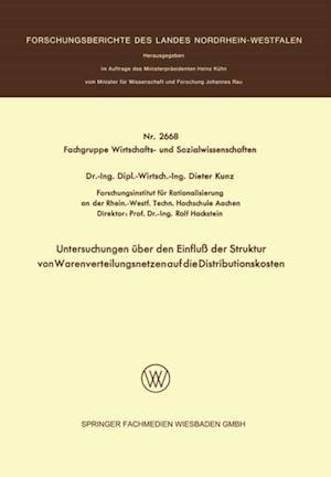 Untersuchungen uber den Einflu der Struktur von Warenverteilungsnetzen auf die Distributionskosten af Dieter Kunz