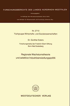 Regionale Wachstumstheorie und selektive Industrieansiedlungspolitik af Gunther Esters