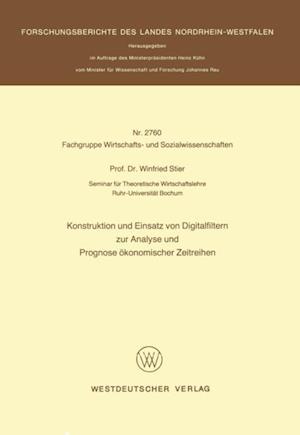 Konstruktion und Einsatz von Digitalfiltern zur Analyse und Prognose okonomischer Zeitreihen af Winfried Stier
