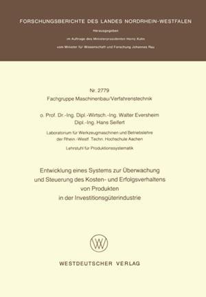 Entwicklung eines Systems zur Uberwachung und Steuerung des Kosten- und Erfolgsverhaltens von Produkten in der InvestitionsgUterindustrie af Walter Eversheim