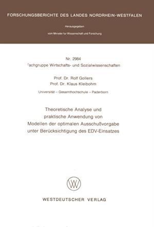 Theoretische Analyse und praktische Anwendung von Modellen der optimalen Ausschuvorgabe unter Berucksichtigung des EDV-Einsatzes af Rolf Gollers