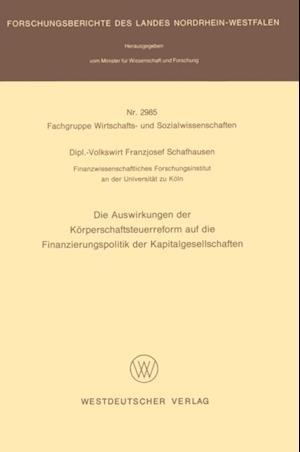 Die Auswirkungen der Korperschaftsteuerreform auf die Finanzierungspolitik der Kapitalgesellschaften af Franzjosef Schafhausen