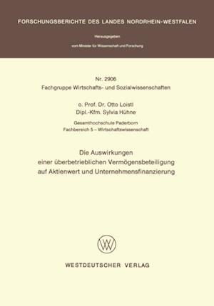 Die Auswirkungen einer Uberbetrieblichen Vermogensbeteiligung auf Aktienwert und Unternehmensfinanzierung af Otto Loistl