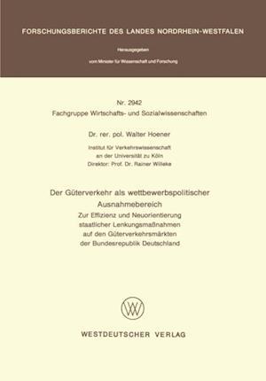 Der Guterverkehr als wettbewerbspolitischer Ausnahmebereich af Walter Hoener