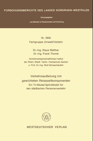 Verkehrsaufteilung mit gewichteten Reisezeitkomponenten af Klaus Walther