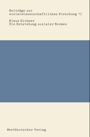 Die Entstehung sozialer Normen af Klaus Eichner
