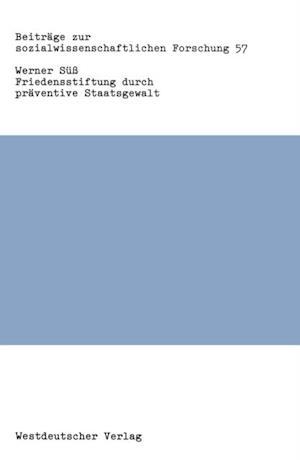 Friedensstiftung durch praventive Staatsgewalt af Werner Su