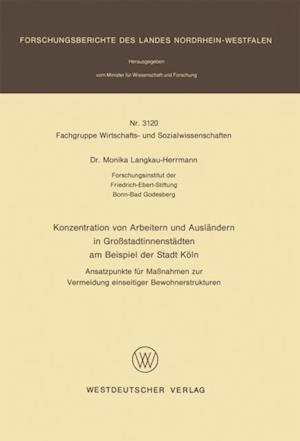 Konzentration von Arbeitern und Auslandern in Grostadtinnenstadten am Beispiel der Stadt Koln af Monika Langkau-Herrmann