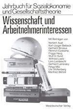 Wissenschaft und Arbeitnehmerinteressen af Lars Lambrecht, Norbert Aust, Frigga Haug