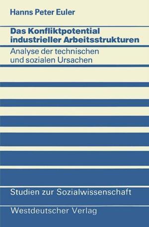 Das Konfliktpotential industrieller Arbeitsstrukturen af Hanns Peter Euler