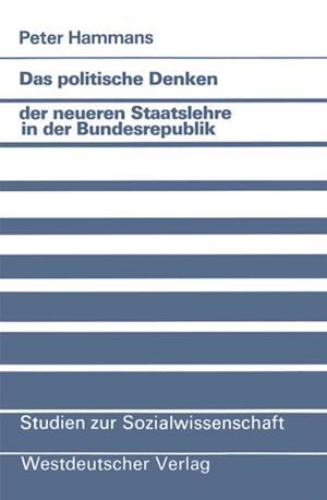 Das politische Denken der neueren Staatslehre in der Bundesrepublik af Peter Hammans