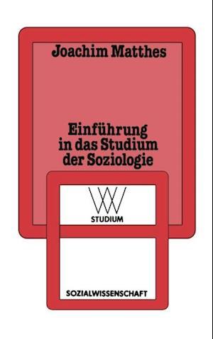 Einfuhrung in das Studium der Soziologie af Joachim Matthes