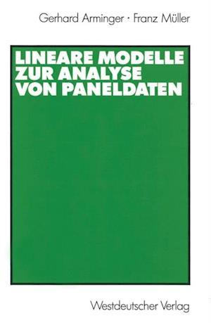 Lineare Modelle zur Analyse von Paneldaten af Gerhard Arminger