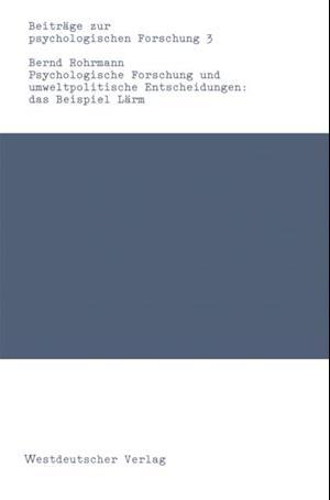 Psychologische Forschung und umweltpolitische Entscheidungen: das Beispiel Larm af Bernd Rohrmann