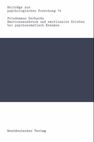 Emotionsausdruck und emotionales Erleben bei psychosomatisch Kranken