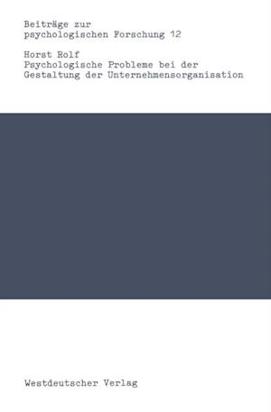 Psychologische Probleme bei der Gestaltung der Unternehmensorganisation af Horst Rolf