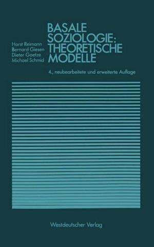 Basale Soziologie: Theoretische Modelle af Bernhard Giesen, Michael Schmid, Dieter Goetze