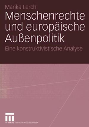 Menschenrechte und europaische Auenpolitik af Marika Lerch