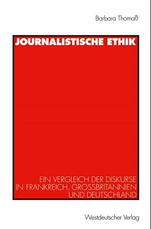 Journalistische Ethik af Barbara Thoma