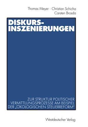 Diskurs-Inszenierungen af Thomas Meyer, Christian Schicha, Carsten Brosda