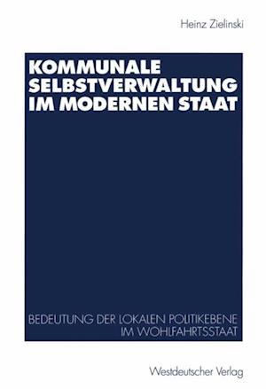 Kommunale Selbstverwaltung im modernen Staat af Heinz Zielinski