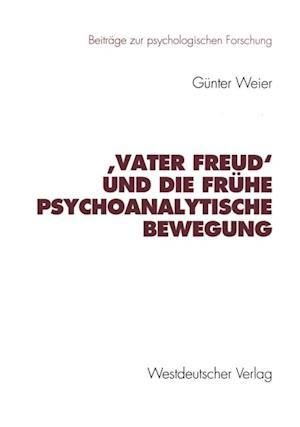 Vater Freud' und die fruhe psychoanalytische Bewegung af Gunter Weier