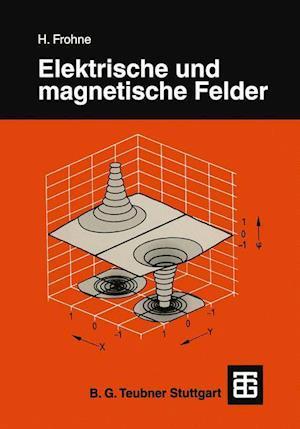 Elektrische und magnetische Felder