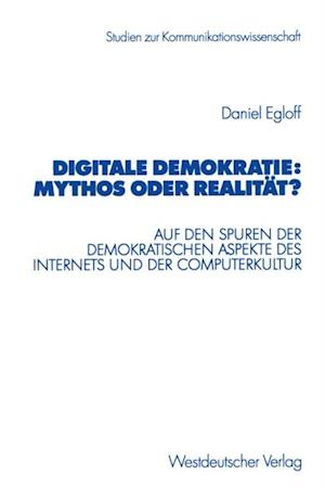 Digitale Demokratie: Mythos oder Realitat?