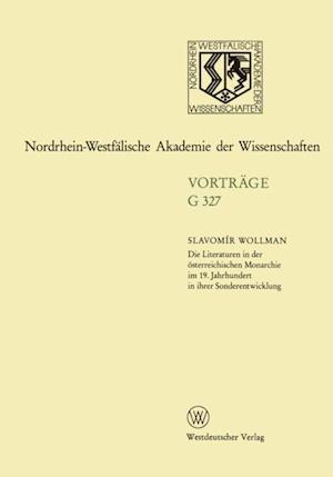 Die Literaturen in der osterreichischen Monarchie im 19. Jahrhundert in ihrer Sonderentwicklung