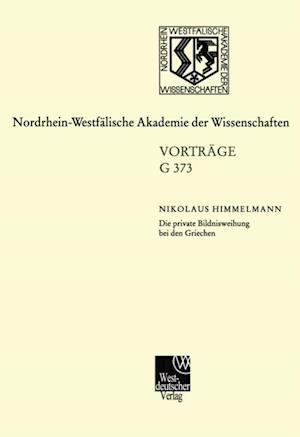 Die private Bildnisweihung bei den Griechen Zu den Ursprungen des abendlandischen Portrats af Nikolaus Himmelmann