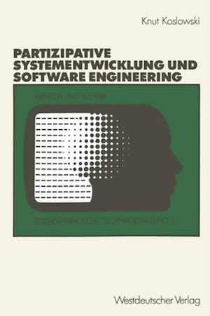 Unterstutzung von partizipativer Systementwicklung durch Methoden des Software Engineering af Knut Koslowski
