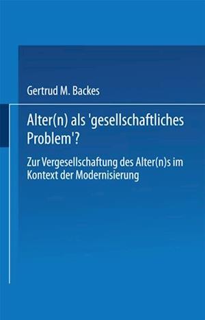 Alter(n) als Gesellschaftliches Problem'? af Gertrud M. Backes