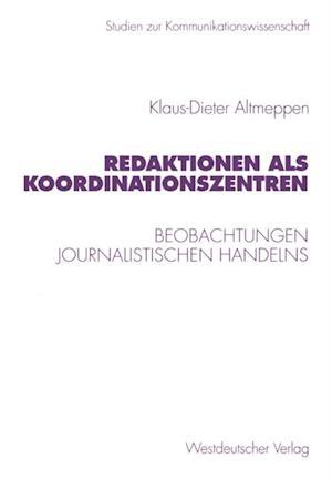 Redaktionen als Koordinationszentren af Klaus-Dieter Altmeppen