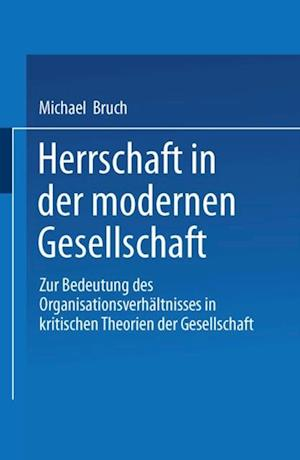 Herrschaft in der modernen Gesellschaft af Michael Bruch