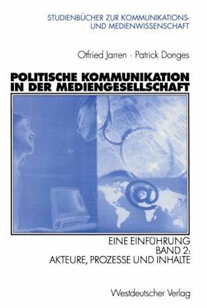 Politische Kommunikation in der Mediengesellschaft af Otfried Jarren, Patrick Donges