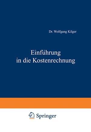 Einfuhrung in die Kostenrechnung af Kilger Wolfgang