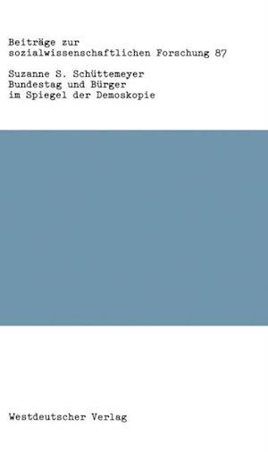 Bundestag und Burger im Spiegel der Demoskopie af Schuttemeyer Suzanne S.