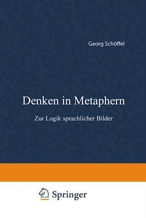 Denken in Metaphern af Schoffel Georg