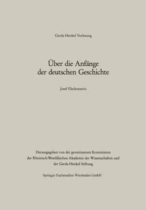 Uber die Anfange der deutschen Geschichte af Fleckenstein Josef