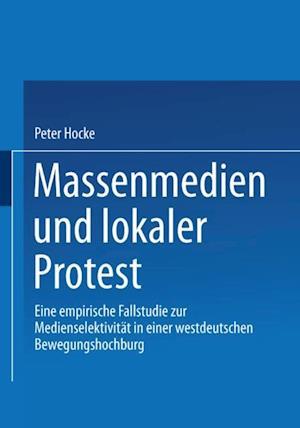 Massenmedien und lokaler Protest af Peter Hocke-Bergler