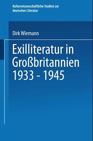 Exilliteratur in Grobritannien 1933 - 1945 af Dirk Wiemann