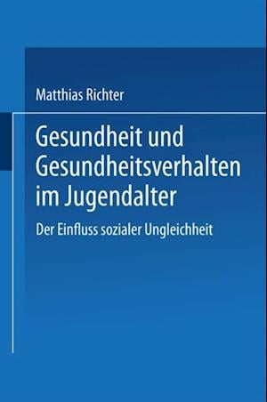 Gesundheit und Gesundheitsverhalten im Jugendalter af Matthias Richter