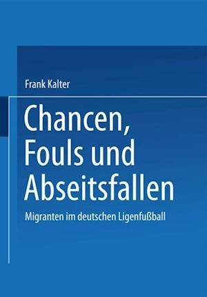 Chancen, Fouls und Abseitsfallen af Frank Kalter